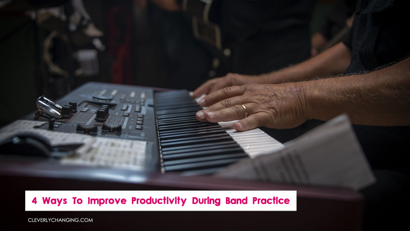 4 Ways To Improve Productivity During Band Practice